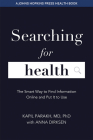 Searching for Health: The Smart Way to Find Information Online and Put It to Use (Johns Hopkins Press Health Books) Cover Image