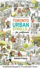 Toronto Urban Strolls 1... for Girlfriends: The Girlfriends-Tested Guide to Exciting Walks in Toronto Cover Image