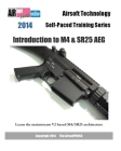 2014 Airsoft Technology Self-Paced Training Series: Introduction to M4 & SR25 AEG Cover Image