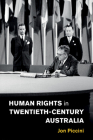 Human Rights in Twentieth-Century Australia (Human Rights in History) Cover Image