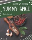 Bravo! 365 Yummy Spice Recipes: Explore Yummy Spice Cookbook NOW! Cover Image