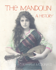 The Mandolin: A History Cover Image