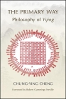 The Primary Way: Philosophy of Yijing Cover Image