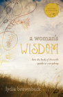 A Woman's Wisdom: How the Book of Proverbs Speaks to Everything Cover Image