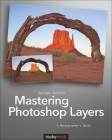 Mastering Photoshop Layers: A Photographer's Guide Cover Image