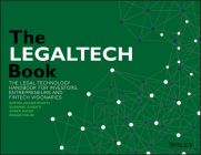 The Legaltech Book: The Legal Technology Handbook for Investors, Entrepreneurs and Fintech Visionaries Cover Image