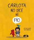 Carlota No Dice Ni Pío Cover Image