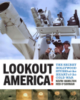 Lookout America!: The Secret Hollywood Studio at the Heart of the Cold War Cover Image