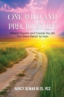 One Wild and Precious Life: Reflect, Dream and Create the Life You Were Meant to Live! Cover Image
