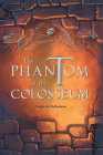 The Phantom of the Colosseum (In the Shadows of Rome #1) Cover Image