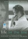 Life, on the Line: A Chef's Story of Chasing Greatness, Facing Death, and Redefining the Way We Eat Cover Image