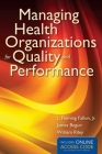 Managing Health Organizations for Quality and Performance with Access Code Cover Image