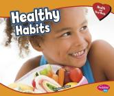 Healthy Habits (Health and Your Body) Cover Image
