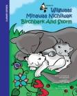 Birchbark and Storm: Wiigwaas Minwaa Nichiiwak Cover Image