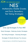 NES Mathematics Middle Grades and Early Secondary - Test Taking Strategies: NES 105 Exam - Free Online Tutoring - New 2020 Edition - The latest strate Cover Image