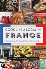 Cook Like a Local in France Cover Image