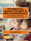 510 Essential Words for SSAT & ISEE (Lower/Middle): With Roots/Synonyms/Antonyms/Usage and more... Cover Image