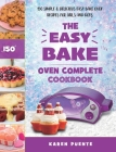 The Easy Bake Oven Complete Cookbook: 150 Simple & Delicious Easy Bake Oven Recipes for Girls and Boys Cover Image