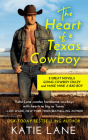 The Heart of a Texas Cowboy: 2-in-1 Edition with Going Cowboy Crazy and Make Mine a Bad Boy (Deep in the Heart of Texas) Cover Image