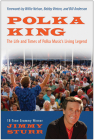 Polka King: The Life and Times of Polka Music's Living Legend Cover Image