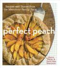 The Perfect Peach: Recipes and Stories from the Masumoto Family Farm Cover Image