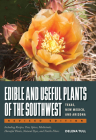 Edible and Useful Plants of the Southwest: Texas, New Mexico, and Arizona Cover Image