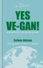 Yes Ve-gan!: A Blueprint for Vegan Living Cover Image