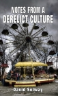 Notes from a Derelict Culture Cover Image