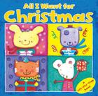All I Want for Christmas: A Lift the Flap Book Cover Image