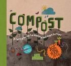 Compost: A Family Guide to Making Soil from Scraps (Discover Together Guides) Cover Image