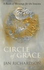 Circle of Grace: A Book of Blessings for the Seasons Cover Image