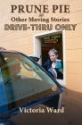 Prune Pie and Other Moving Stories Drive Thru Only Cover Image
