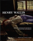 Henry Wallis (1830-1916): From Pre-Raphaelite Painter to Collector/Connoisseur Cover Image