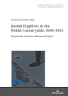 Jewish Fugitives in the Polish Countryside, 1939-1945: Beyond the German Holocaust Project (Eastern European Culture #18) Cover Image
