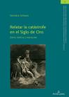 Relatar La Catástrofe En El Siglo de Oro: Entre Noticia Y Narración Cover Image