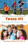 Tween 411: Parenting the Elusive Tween: Tips and Advice for Parents Cover Image