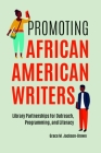 Promoting African American Writers: Library Partnerships for Outreach, Programming, and Literacy Cover Image
