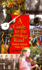 A Guide to the Crooked Road: Virginia's Heritage Music Trail [With CD (Audio)] Cover Image