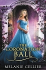 The Coronation Ball: A Four Kingdoms Cinderella Novelette Cover Image