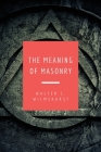 The Meaning of Masonry: Easy to Read Layout Cover Image