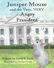 Juniper Mouse and the Very, Very Angry President Cover Image