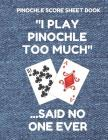 Pinochle Score Sheet Book: Book of 100 Score Sheet Pages for Pinochle, 8.5 by 11 Funny Too Much Denim Cover Cover Image