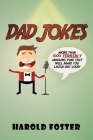 Dad Jokes: More Than 1000 Terribly Amusing Puns That Will Make You Laugh Out Loud! Cover Image