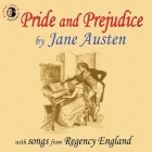 Pride and Prejudice with Songs from Regency England Cover Image