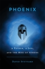 Phoenix: A Father, a Son, and the Rise of Athens Cover Image