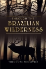 Through the Brazilian Wilderness Cover Image