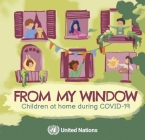 From My Window: Children at Home During Covid 19 Cover Image