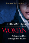 The Mystery That Is Woman: Ashapurna Devi Through Her Stories Cover Image