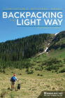 Backpacking the Light Way: Comfortable, Efficient, Smart Cover Image