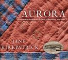 Aurora: An American Experience in Quilt, Community, and Craft Cover Image